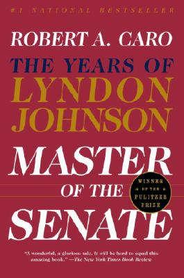 Master of the Senate By Caro, Robert A.