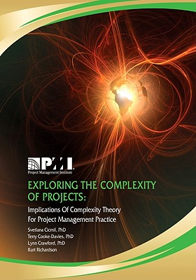 Exploring the Complexity of Projects By Cicmil, Svetlana/ Cooke-davies, Terry/ Crawford, Lynn/ Richardson, Kurt